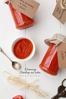 Domowy ketchup pikantny - przetwory na zimę. Przepis na domowy ketchup.