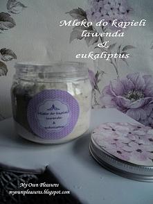 DIY - Mleko do kąpieli o lawendowo eukaliptusowym zapachu myownpleasures.blog...
