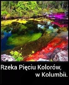 Rzeka pięciu kolorów.