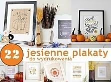 22 jesienne plakaty do wydrukowania / 22 Autumn printable - twojediy.pl