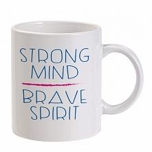 Strong mind Brave spirit