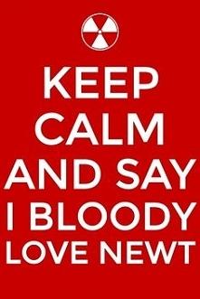 I BLOODY LOVE NEWT!