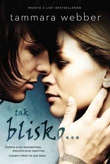 Tak blisko... Tammara Webber Poruszający i niebanalny romans obyczajowy skierowany do młodych kobiet. Bestseller – prawie osiemset opinii na Amazonie, w tym ponad sześćset pięci...
