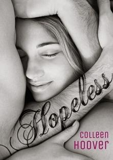 Hopeless Colleen Hoover  Czasem odkrycie prawdy może odebrać nadzieję szybciej niż wiara w kłamstwa. To właśnie uświadamia sobie siedemnastoletnia Sky, kiedy spotyka Deana Holde...