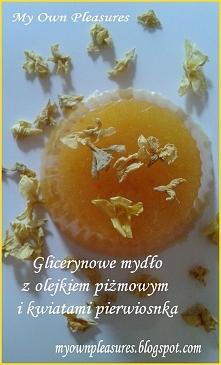 Olejek piżmowy, suszone pierwiosnki ... wspaniałe mydło gotowe! DIY myownpleasures.blogspot.com