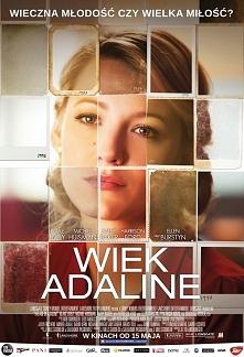 """Dramat (2015) """"Wiek Adaline""""  Historia urodzonej na początku XX wie..."""