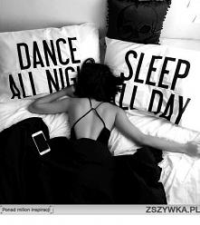 pościel  #DANCE ALL NIGHT #SLEEP ALL DAY