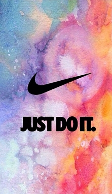 Nike just do it.