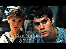 Thomas & Newt - Give me Love