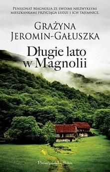 Długie lato w Magnolii - tom 2: Jest takie miejsce, które zwalnia pęd życia. Miejsce, w którym znajdziesz ukojenie...