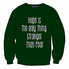 bluza z cytatem HOPE IS THE ONLY THING STRONGER THAN FEAR