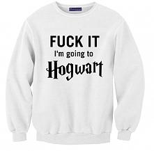 BLUZA FUCK IT I'M GOING TO HOGWART - modna bluza harry potter dla fanów z fajnym nadrukiem ; biała bluza blogerska dla POTTERHEADS ze śmiesznym napisem ; fandomowa bluza dl...