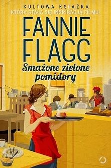 Cudowna powieść Fannie Flagg 'Smażone zielone pomidory'. O czym dokładnie? Dlaczego warto przeczytać? Czy mogła czymś zaszokować? Więcej - kliknij na obrazek