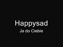 Happysad - Ja do Ciebie