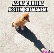 Jestę BATMANEM! :D hhahah