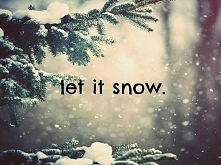 * Let is snow *