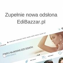 Właśnie wprowadziliśmy zupełnie nową odsłonę EdiBazzar.pl :). Zajrzyjcie koni...