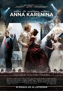 Anna Karenina ........................ Ekranizacja powieści Lwa Tołstoja. Historia tragicznej miłości Anny Kareniny i Aleksego Wrońskiego