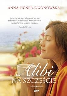 Alibi na szczęście - Anna Ficner - Ogonowska