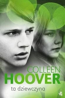 "Ta dziewczyna Collen Hoover Colleen Hoover bestsellerową serią ""Pułapka ..."