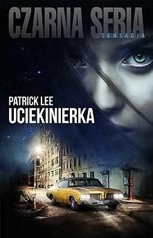 Uciekinierka Patrick Lee  Sam Dryden, były żołnierz sił specjalnych, wiedzie ...