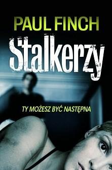 "Stalkerzy Paul Finch  Detektyw sierżant Mark ""Heck"" Heckenburg prowadzi śledz..."