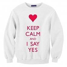 biała damska bluza z nadrukiem KEEP CALM AND I SAY YES sklep WYDRUKOWANE.COM.PL - modna bluza dla dziewczyny z kompletu BLUZY DLA PAR , BLUZY DLA ZAKOCHANYCH, BLUZY DLA DWOJGA; ...