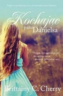 """""""Kochając pana Danielsa"""" To historia wielkiej miłości. Takiej, któr..."""