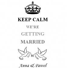 Nasz3 <3 keep calm ! Jeszcze 7 miesięcy !