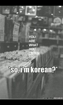 OmO! I'm korean?