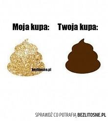 moja kupa i twoja kupa... piękne porównanie ;*