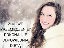 DIETA IDEALNA NA WALKĘ Z ZIMOWYM PRZEMĘCZENIEM - SPRAWDŹ!