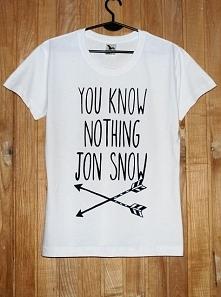You know nothing Jon Snow. Tekst z serialu Gra o tron :) Napis wykonany niesp...