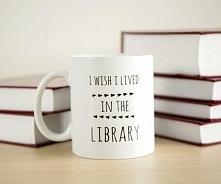 """""""Chciałabym mieszkać w bibliotece."""""""