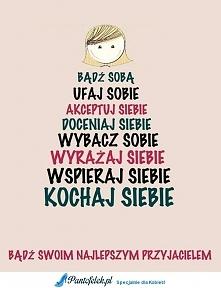 Bądź sobą :)