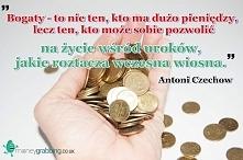 Bogaty - to nie ten, kto ma dużo pieniędzy, lecz ten, kto może sobie pozwolić...