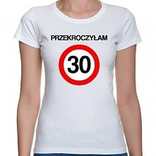 Prezent na 30 urodziny dla niej - koszulka Przekroczyłam 30