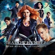 Shadowhunters - Kto ogląda? Co sądzicie o tym serialu?