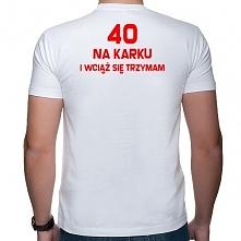 Koszulka 40 na karku - prez...