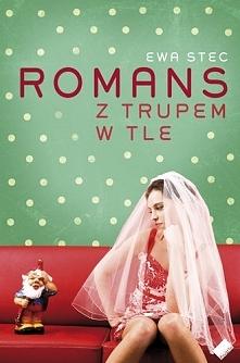 """E. Stec """"Romans z trupem w tle"""" świetna, zabawna, szybko się czyta"""