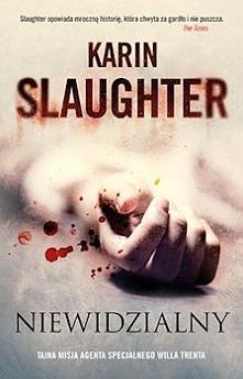 """""""Niewidzialny"""" Karin Slaughter jest to siódma część z cyklu książek o Willu T..."""