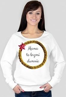 Bluza damska z napisem: Mama to brzmi dumnie