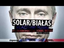 Solar/Białas - Vladimir Put...