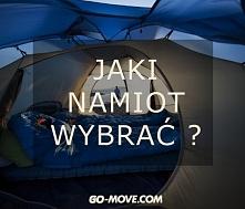 Dla tych, którzy w tym roku wybierają się na kemping podpowiadamy jak wybrać dobry namiot. Na co zwrócić uwagę, jaki model wybrać. W końcu wakacje już niedługo :D