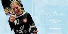 Zapraszamy na rozmowę z bramkarką reprezentacji Polski w piłce ręcznej, Anną Wysokińską.