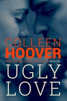 Ugly love - Hoover Colleen.  Kiedy Tate, początkująca pielęgniarka, wprowadza się do mieszkania swojego brata, nie spodziewa się tak gwałtownych zmian w życiu. Wszystko przez pr...