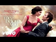Imagine Dragons - Not Today  (from Me Before You)  Nowa piosenka Smoków! <3