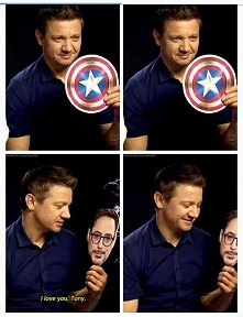 """I love you, Tony"" ♥ Jeremy Renner :D"