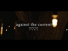 """""""Dreaming Alone"""" - Against The Current feat. Taka from ONE OK ROCK (Official Music Video)"""