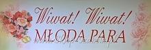 """Baner z napisem """"Wiwat! Wiwat! MŁODA PARA"""" do dekorowania sali weselnej"""